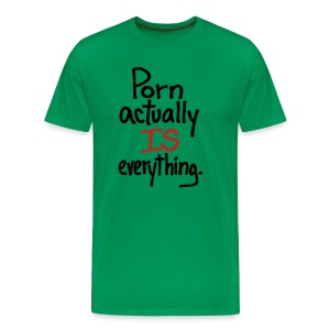 Porn Is Everything - Men's Premium T-Shirt