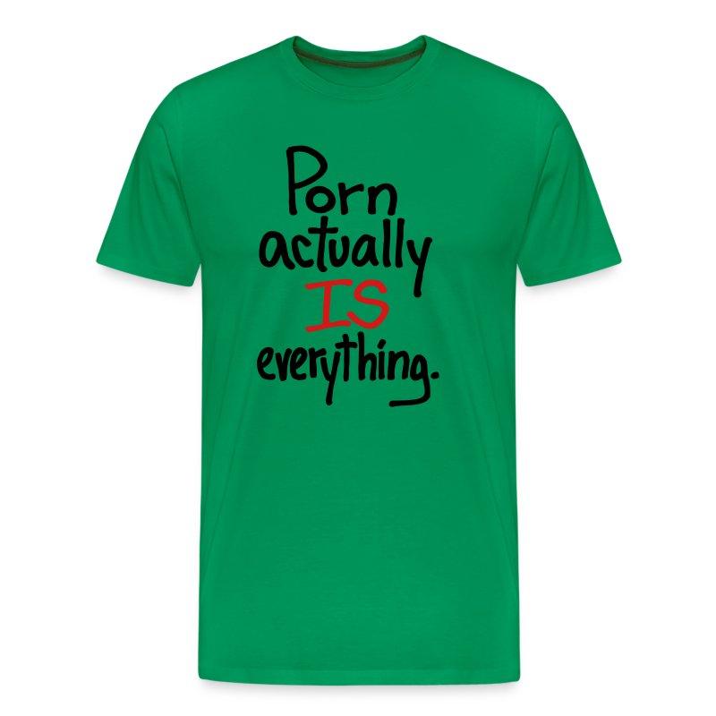 Porn Is Everything - Men's Premium T-Shirt