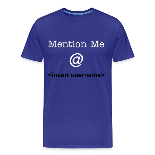 Mention Me - Men's Premium T-Shirt
