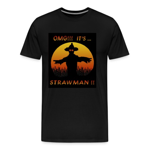 Strawman !!! - Men's Premium T-Shirt