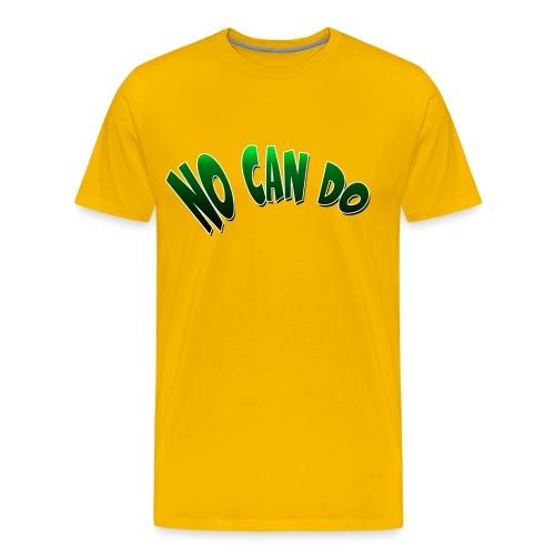 No Can Do - Men's Premium T-Shirt