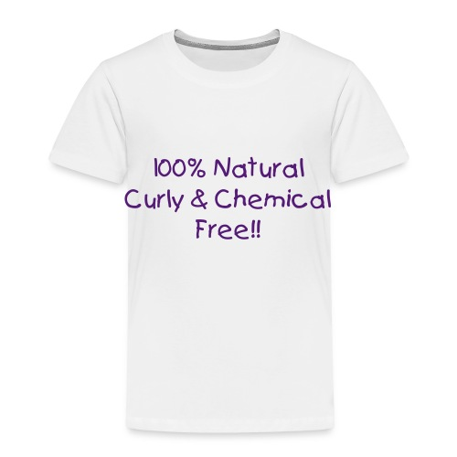 100% Natural Curly & Chemical Free Toddler TEE!! - Toddler Premium T-Shirt