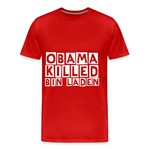 obama killed bin laden 4 - Men's Premium T-Shirt