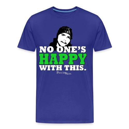 No one's happy with this Men's - Men's Premium T-Shirt