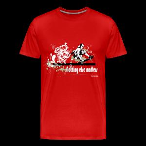 Skateboarding - Nothing Else Matters - Men's Premium T-Shirt