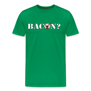 BACON DOG TEASE - Men's Premium T-Shirt