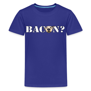 BACON DOG TEASE - Kids' Premium T-Shirt