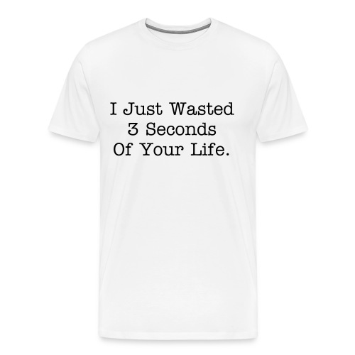 Wasted 3 Seconds - Men's Premium T-Shirt