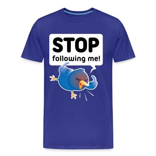 Stop following me! - Men's Premium T-Shirt