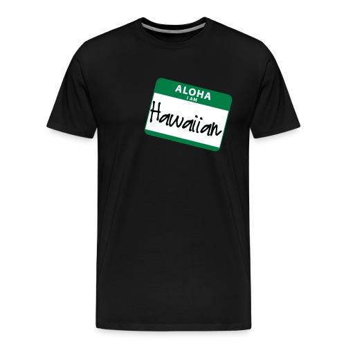 Nametag - I Am Hawaiian - Men's Premium T-Shirt