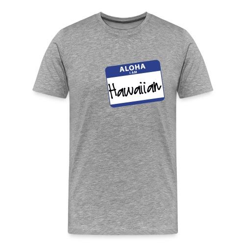 Nametag - I Am Hawaiian 3x - Men's Premium T-Shirt