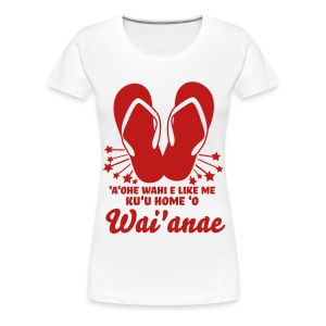 (Hawaiian) Ruby Slippahs Womens+ - Women's Premium T-Shirt