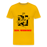 T-Shirts ~ Men's Premium T-Shirt ~ Duh, Winning! T-Shirt