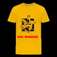 T-Shirts ~ Men's Premium T-Shirt ~ Duh, Winning! T-Shirt