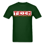 T-Shirts ~ Men's T-Shirt ~ TEIM T-Shirt - The Re-spelling of Team to Promote oneself