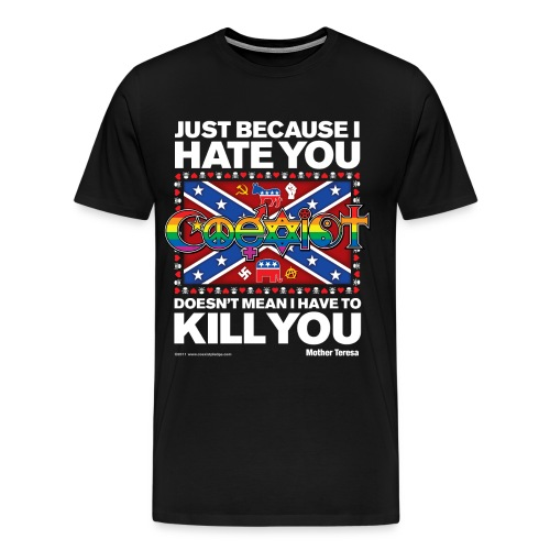 Coexist Just Because I Hate You, Doesn't Mean I Have to Kill You with Hearts and Skulls Border Front Print - Men's Premium T-Shirt