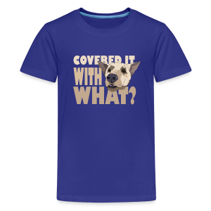 WITH WHAT? - Kids' Premium T-Shirt