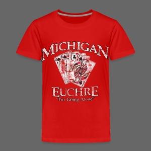 Michigan Euchre - Toddler Premium T-Shirt
