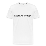 T-Shirts ~ Men's Premium T-Shirt ~ Rapture Ready