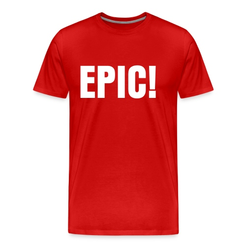 EPIC! - Men's Premium T-Shirt