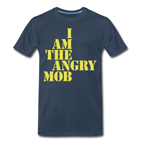 I am the Angry Mob - Men's Premium T-Shirt