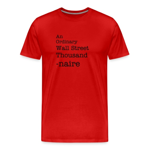 Wallstreet Thousand-naire - Men's Premium T-Shirt