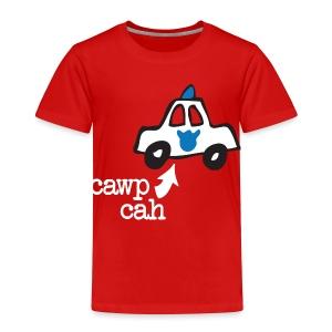 Cawp Cah - Toddler Premium T-Shirt