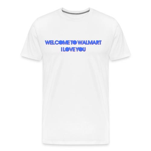 MEN'S - Welcome to Walmart  - Men's Premium T-Shirt