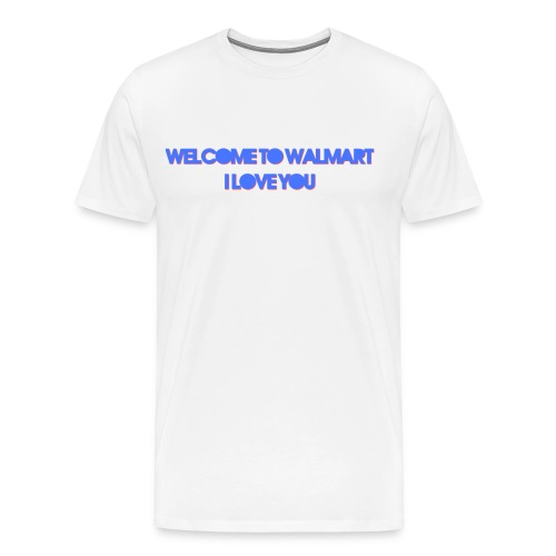 MEN'S - Welcome to Walmart  - Men's Premium T-Shirt