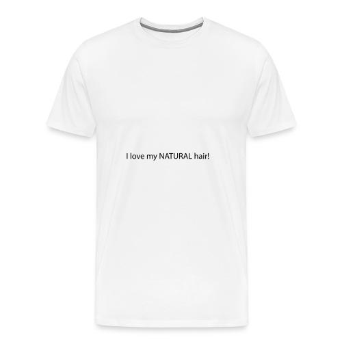 I Love my Natural Hair - Men's Premium T-Shirt