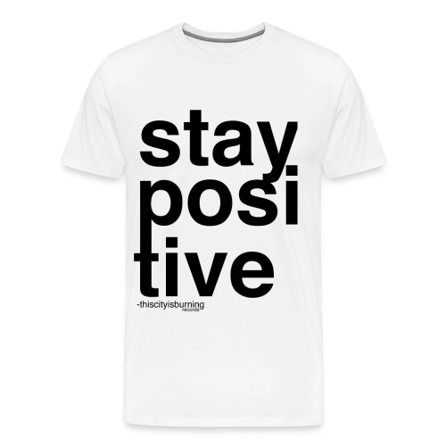 Stay Positive Sweater - Men's Premium T-Shirt