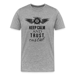 Keep Calm and Trust Castiel  - Men's Premium T-Shirt
