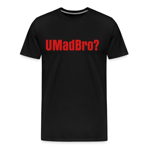 UMadBro? - Men's Premium T-Shirt