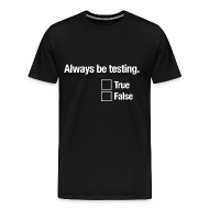 T-Shirts ~ Men's Premium T-Shirt ~ Always be testing