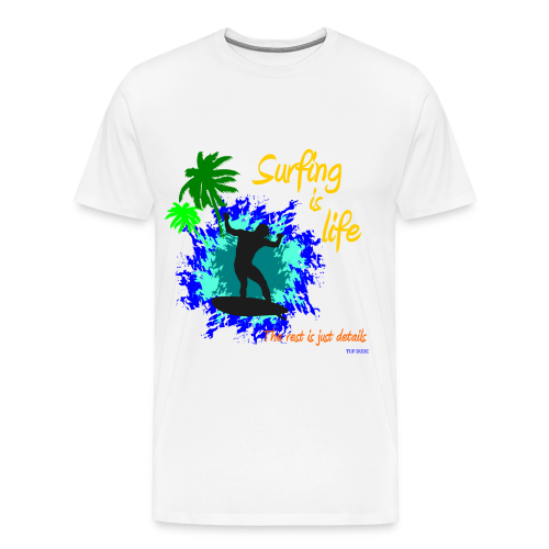 Surfing is Life, the Rest is Just Details - Men's Premium T-Shirt