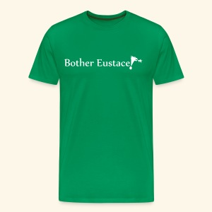 Bother Eustace! - Men's Premium T-Shirt