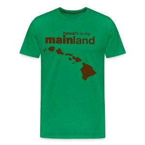 Hawai'i Is My Mainland - Men's Premium T-Shirt