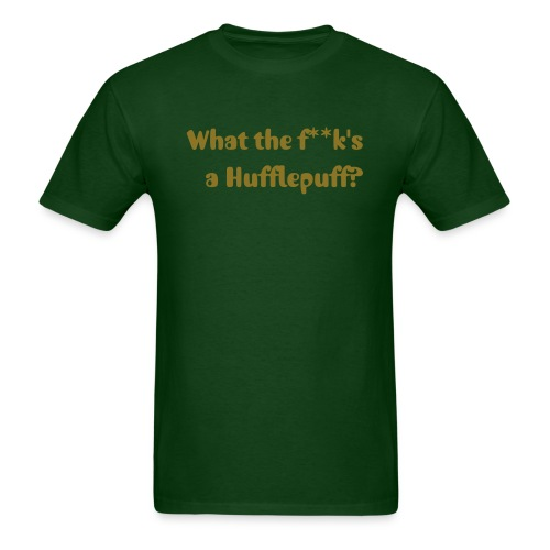 What the F**k's a Hufflepuff? - Men's T-Shirt