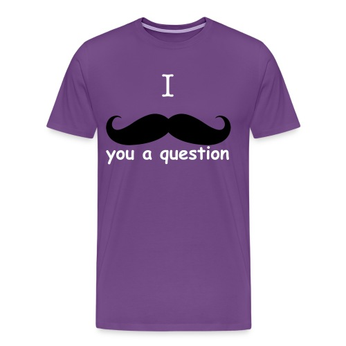 I mustache you a question - T shirt - Men's Premium T-Shirt