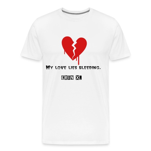 My Love Lies Bleeding. - Men's Premium T-Shirt