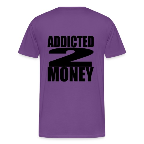 Addicted To Money - Men's Premium T-Shirt
