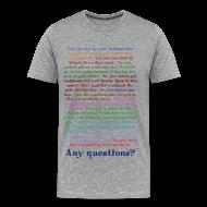 T-Shirts ~ Men's Premium T-Shirt ~ Any questions?