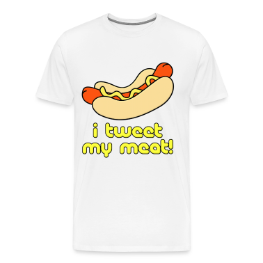 I Tweet My Meat Weiner T-Shirts