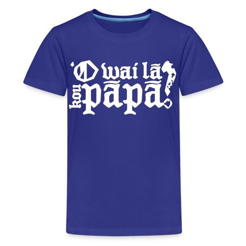 Hawaiian - Who's your daddy? - Kids' Premium T-Shirt