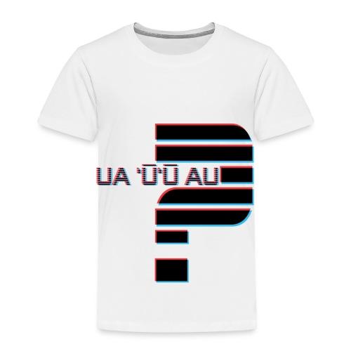 Hawaiian - Did I Stutter? 3D Anaglyph - Toddler Premium T-Shirt