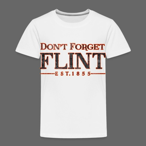 Don't Forget Flint Toddler T-Shirt - Toddler Premium T-Shirt