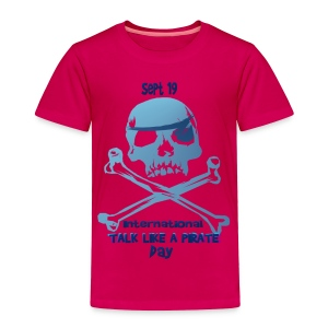 Talk Like A Pirate Skull And Crossbones - Toddler Premium T-Shirt