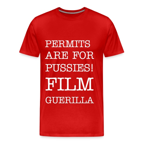 Permits are for PUSSIES! - Men's Premium T-Shirt