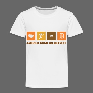 American Runs on Detroit - Toddler Premium T-Shirt