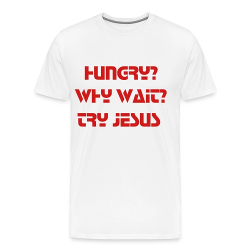 Hungy Why Wait Men's Standard Tee - Men's Premium T-Shirt